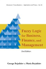 Fuzzy Logic For Business, Finance, And Management (2nd Edition)