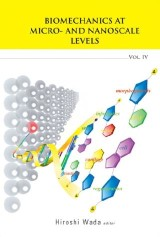 Biomechanics At Micro- And Nanoscale Levels - Volume Iv