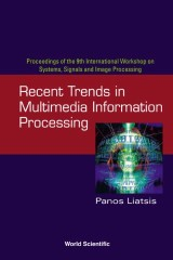 Recent Trends In Multimedia Information Processing - Proceedings Of The 9th International Workshop On Systems, Signals And Image Processing (Iwssip'02)