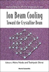 Ion Beam Cooling: Toward The Crystalline Beam - Proceedings Of The Workshop