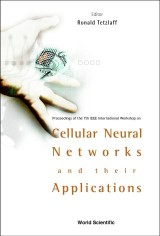 Cellular Neural Networks And Their Applications: Procs Of The 7th Ieee Int'l Workshop