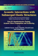 Acoustic Interactions With Submerged Elastic Structures: Part Iv: Nondestructive Testing, Acoustic Wave Propagation And Scattering