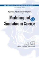 Modeling And Simulation In Science - Proceedings Of The 6th International Workshop On Data Analysis In Astronomy «Livio Scarsi»