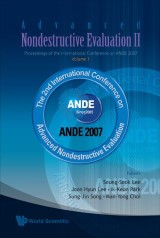 Advanced Nondestructive Evaluation Ii (In 2 Volumes, With Cd-rom) - Proceedings Of The International Conference On Ande 2007 - Volume 1