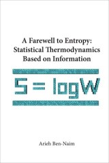 Farewell To Entropy, A: Statistical Thermodynamics Based On Information
