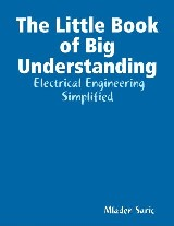 The Little Book of Big Understanding -  Electrical Engineering Simplified