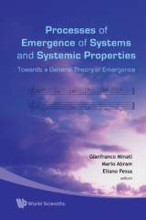 Processes Of Emergence Of Systems And Systemic Properties: Towards A General Theory Of Emergence - Proceedings Of The International Conference
