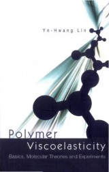 Polymer Viscoelasticity: Basics, Molecular Theories And Experiments