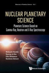 Nuclear Planetary Science: Planetary Science Based On Gamma-ray, Neutron And X-ray Spectroscopy