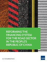 Reforming the Financing System for the Road Sector in the People's Republic of China