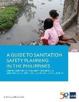 A Guide to Sanitation Safety Planning in the Philippines