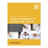 Creating and Updating an Employee Policy Manual: Policies for Your Practice