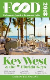KEY WEST & THE FLORIDA KEYS - 2018 - The Food Enthusiast's Complete Restaurant Guide