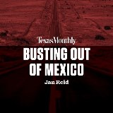 Busting Out of Mexico