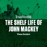 The Shelf Life of John Mackey