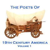 The Poets Of 19th Century America - Volume 1