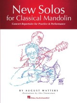 New Solos for Classical Mandolin: Concert Repertoire for Practice & Performance