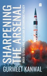 Sharpening the Arsenal: India's Evolving Nuclear Deterrence Policy