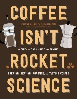 Coffee Isn't Rocket Science
