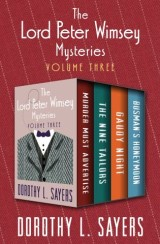 The Lord Peter Wimsey Mysteries Volume Three