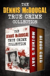 The Dennis McDougal True Crime Collection