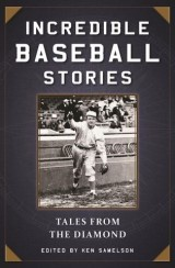 Incredible Baseball Stories