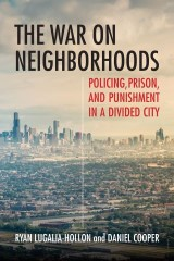 The War on Neighborhoods