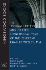 The Journal Letters and Related Biographical Items of the Reverend Charles Wesley, M.A.