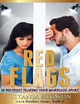 Red Flags: Is Distrust Tearing Your Marriage Apart (Love Matters Series, Book 4)