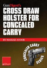 Gun Digest's Cross Draw Holster for Concealed Carry eShort