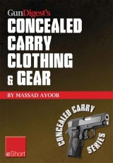 Gun Digest's Concealed Carry Clothing & Gear eShort