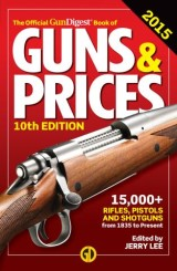 Official Gun Digest Book of Guns & Prices 2015