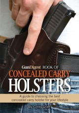 Gun Digest Book of Concealed Carry Holsters