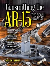 Gunsmithing the AR-15, Vol. 3