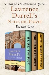 Lawrence Durrell's Notes on Travel Volume One