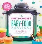 The Multi-Cooker Baby Food Cookbook