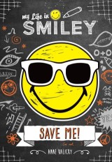My Life in Smiley (Book 3 in Smiley series)