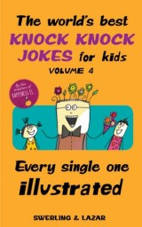 The World's Best Knock Knock Jokes for Kids Volume 4
