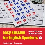 Easy Russian for English Speakers Volume 2