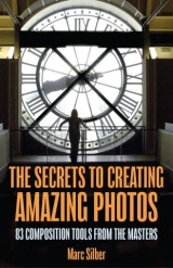 The Secrets to Creating Amazing Photos