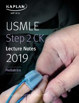 USMLE Step 2 CK Lecture Notes 2019: Pediatrics