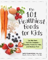 101 Healthiest Foods for Kids