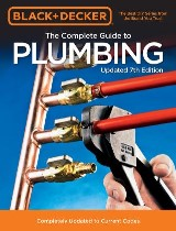 Black & Decker The Complete Guide to Plumbing Updated 7th Edition