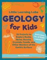 Little Learning Labs: Geology for Kids, abridged edition