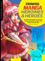 Illustration Studio: Drawing Manga Heroines and Heroes