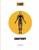 Anatomy: A Crash Course