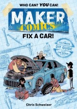 Maker Comics: Fix a Car!