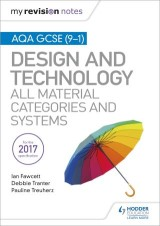 My Revision Notes: AQA GCSE (9-1) Design and Technology: All Material Categories and Systems
