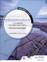 National 4 & 5 Geography: Physical Environments: Second Edition