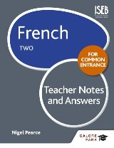French for Common Entrance Two Teacher Notes & Answers